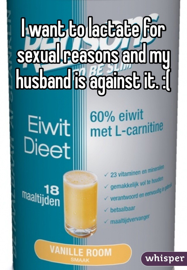 I want to lactate for my husband