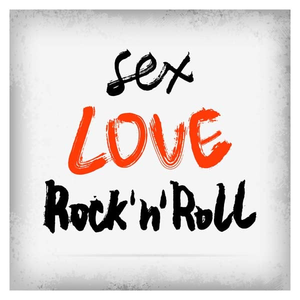 I love sex and rock and roll