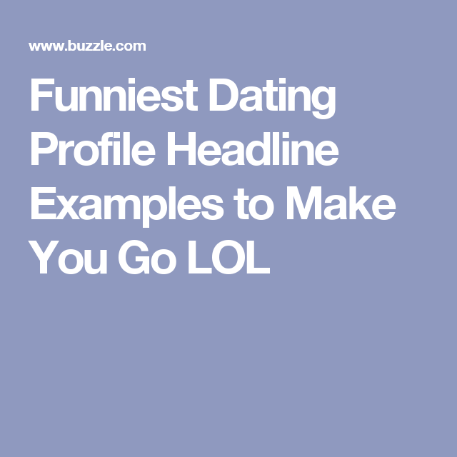Funny headlines for dating sites for men