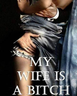 Why is my wife such a bitch