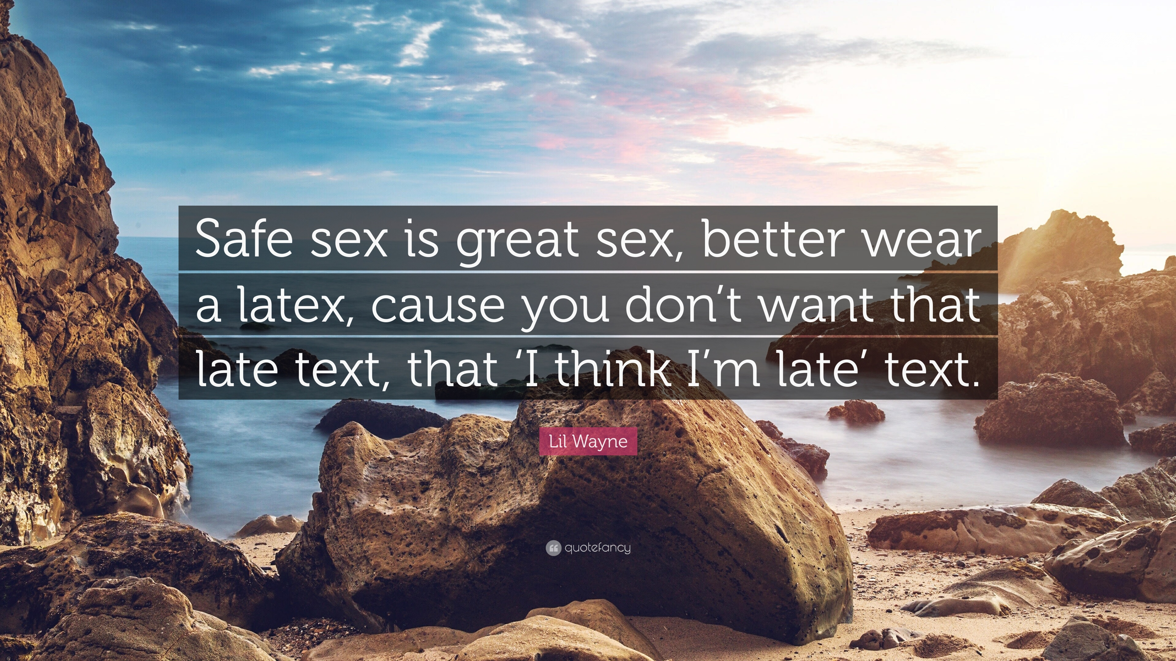 Safe sex is great better wear latex