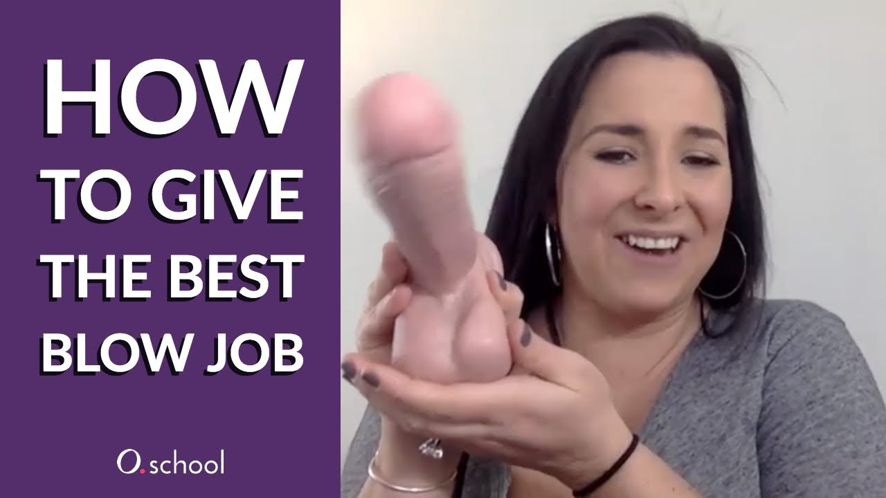 How yo give the best blow job