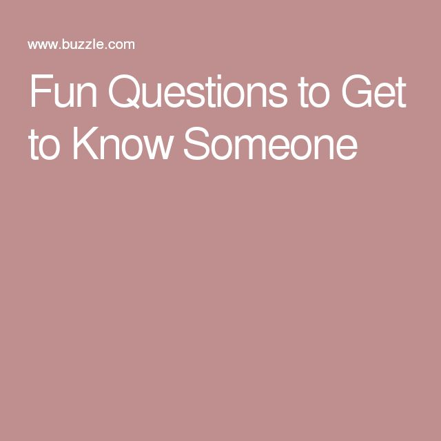 Dating questions to get to know someone