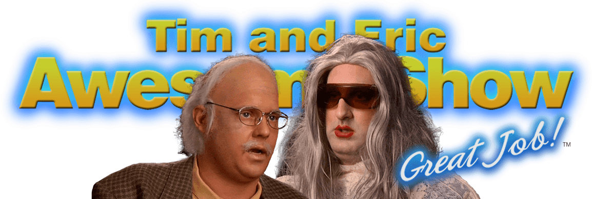 Tim and eric awesome show adult swim