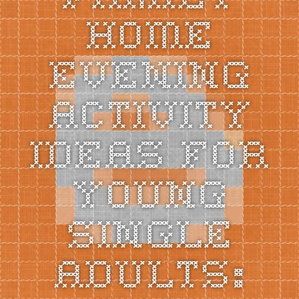 Family home evening activities for single adults