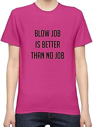 Blowjob is better than no job aria