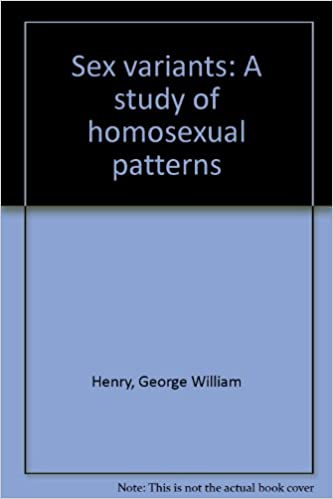 Sex variants a study of homosexual patterns