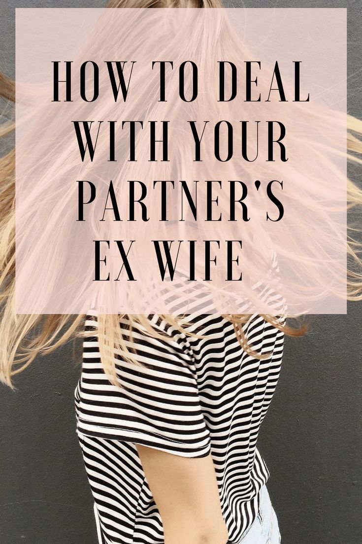 How to deal with ex wife dating