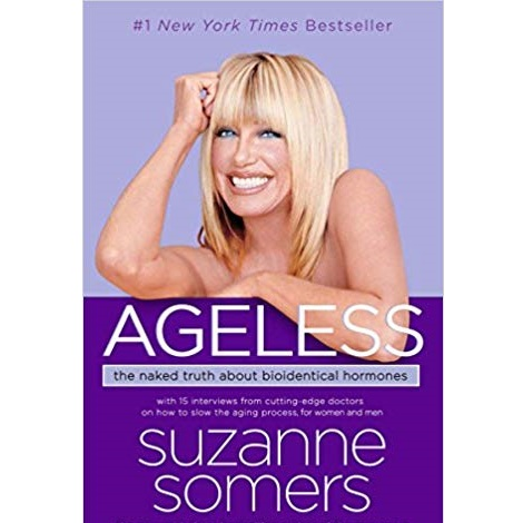 Ageless the naked truth about bioidentical hormones
