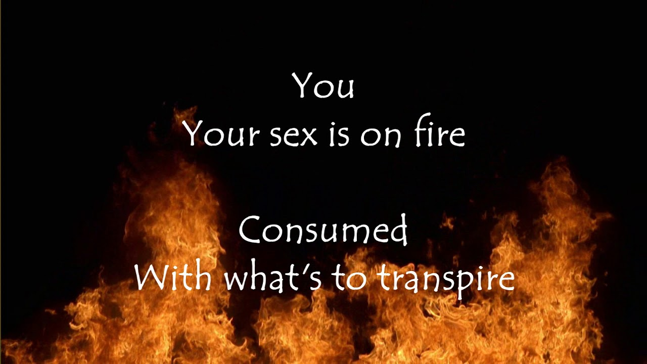 What is sex on fire all about